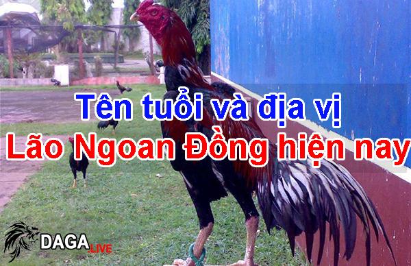 Ten-tuoi-va-dia-vi-Lao-Ngoan-Dong-hien-nay
