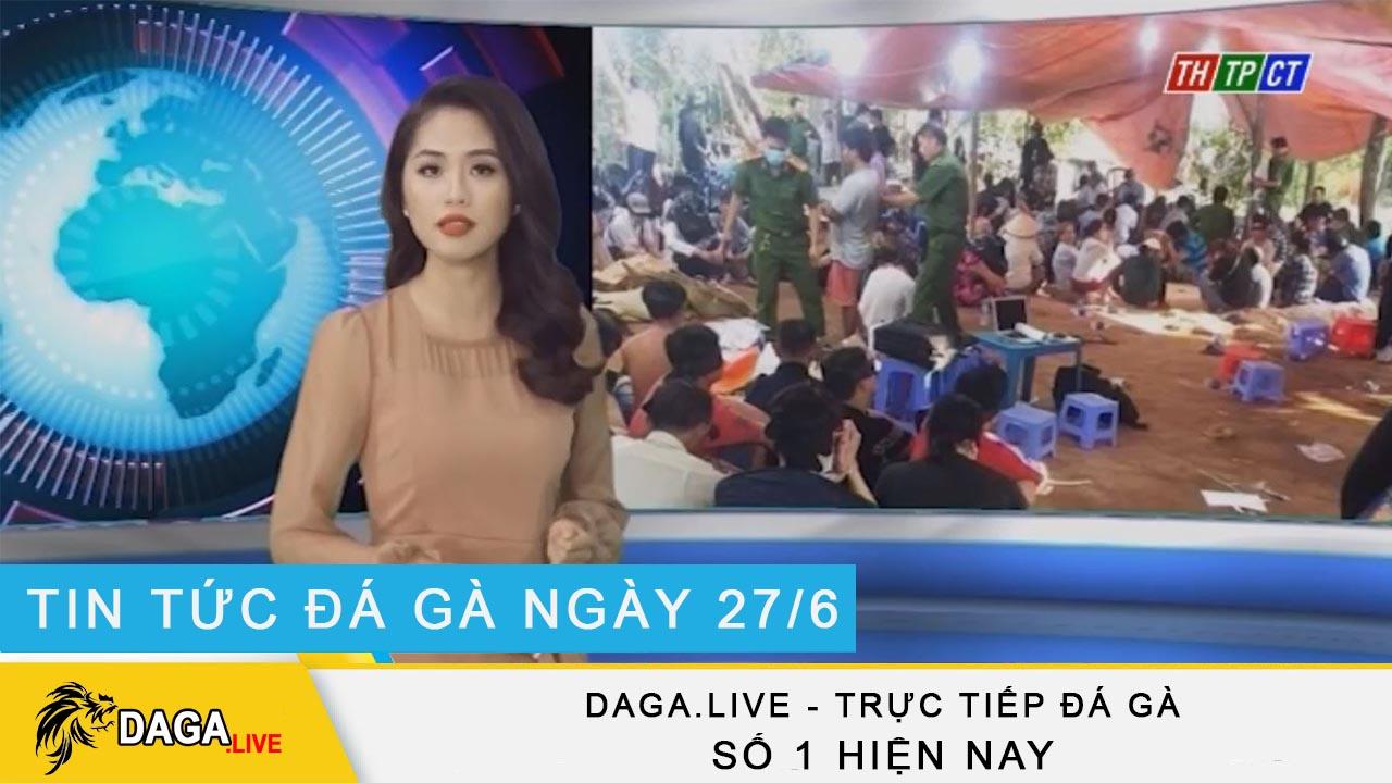 dagalive--tin-tuc-da-ga-27-6